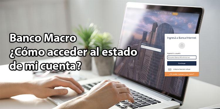Estado de Cuenta Banco Macro: ¿Cómo acceder al estado de mi cuenta?